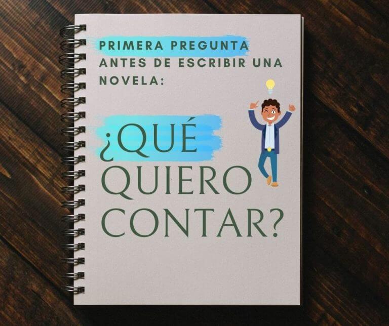 Primera Pregunta antes de escribir una novela: ¿Qué quiero contar?