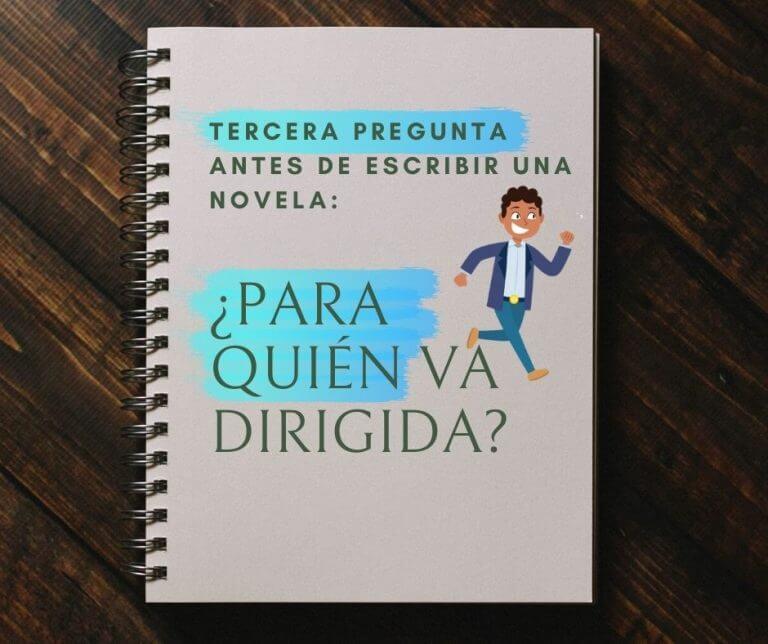Tercera pregunta antes de escribir una novela: ¿para Quién va dirigida?