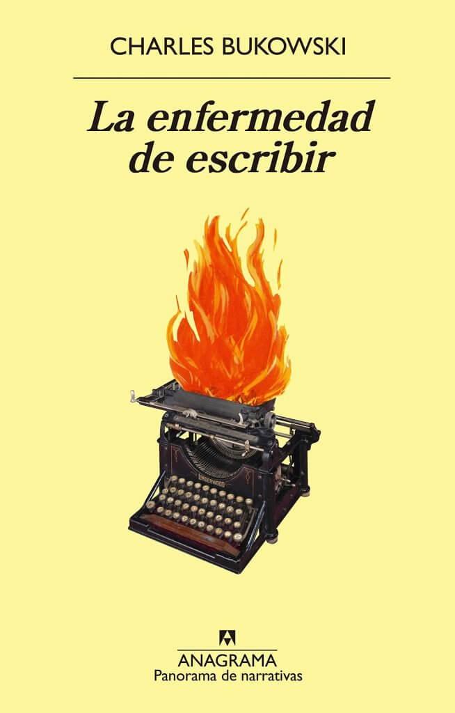 La enfermedad de escribir de Charles Bukowski