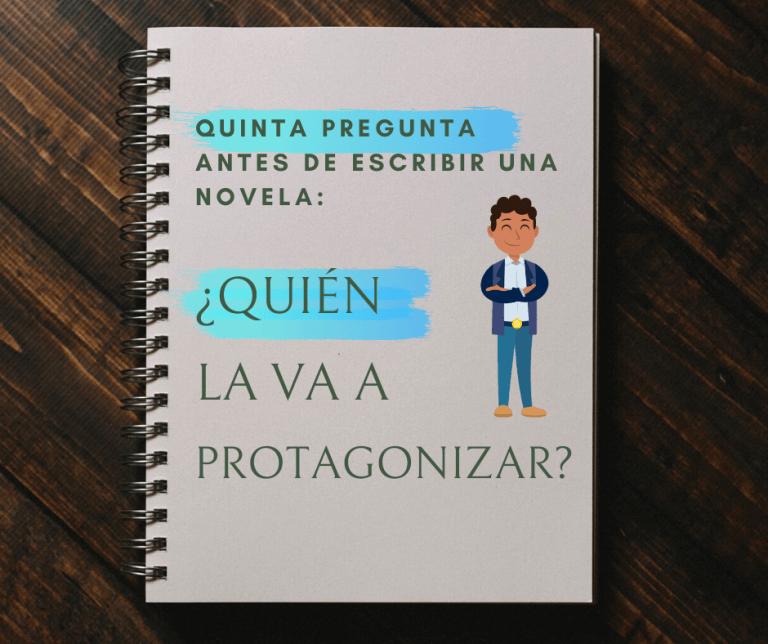 Quinta pregunta antes de escribir una novela: ¿Quién va a protagonizarla?
